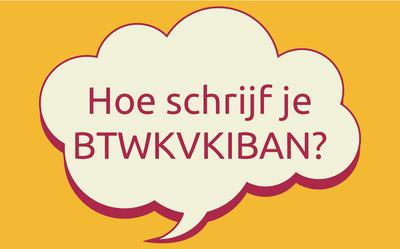 Hoe schrijf je het btw-, KVK- en IBAN-nummer?